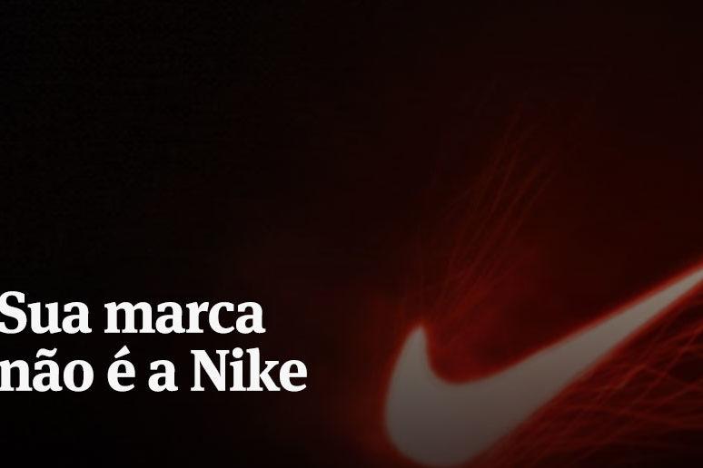 Pequeno Empresário: sua marca não é a nike